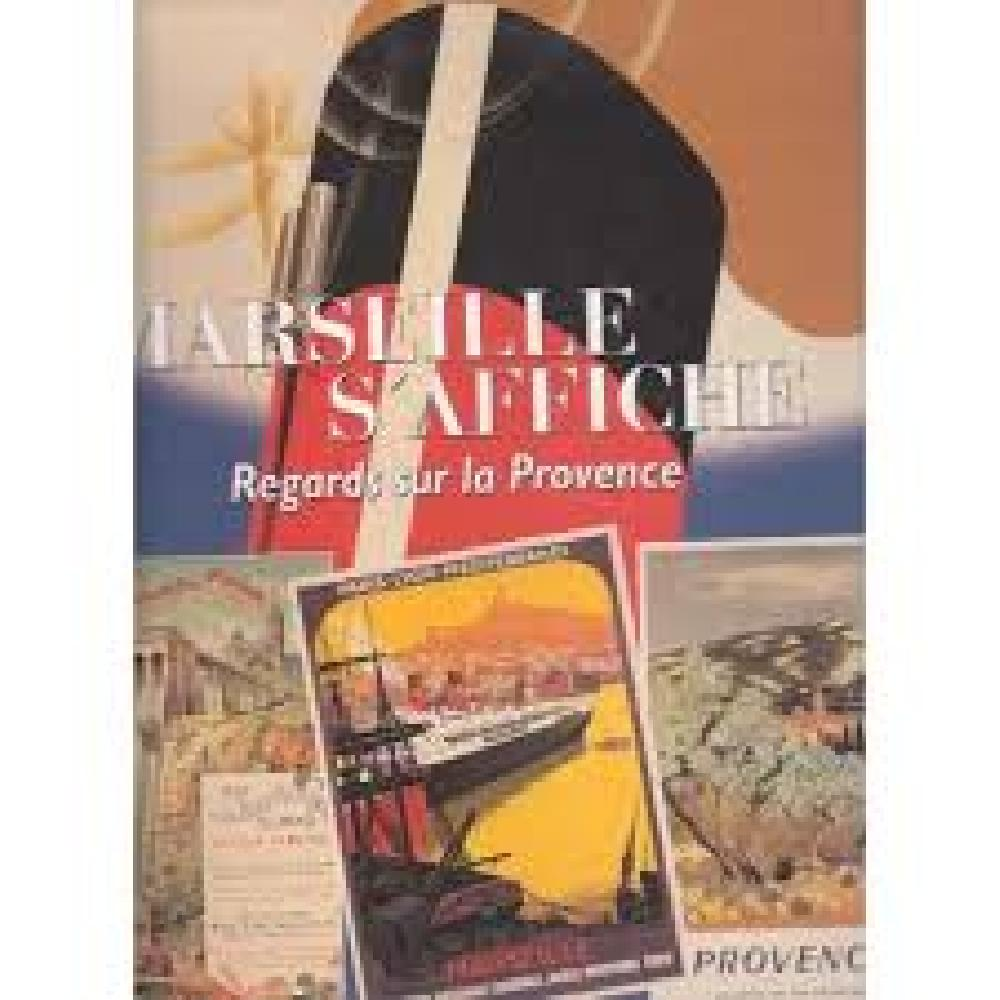 Marseille s'affiche, regards sur la Provence