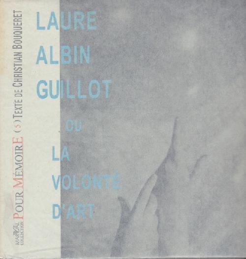 Laure Albin Guillot ou la volonté d'Art