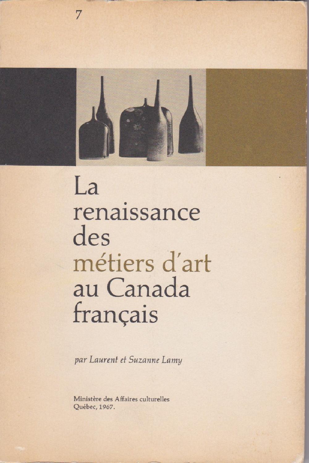 La Renaissances des métiers d'Art au Canada français.