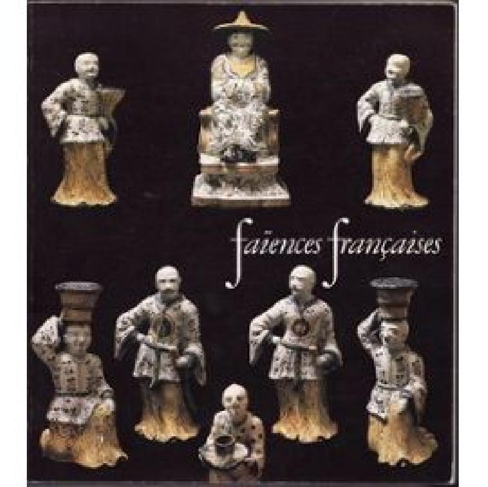 Faïences françaises XVI-XVIII siècles