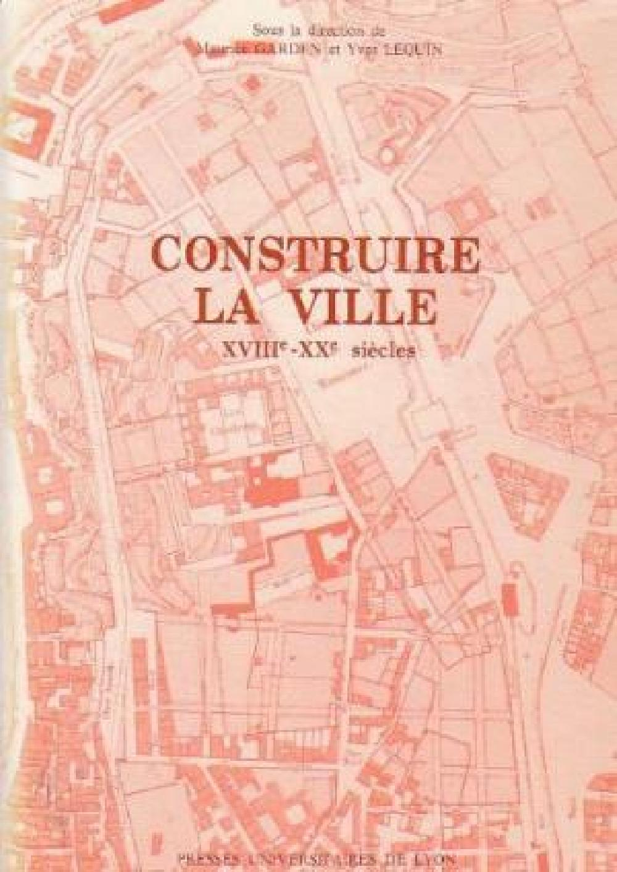 Construire la ville, XVIIIe - XXe siècles