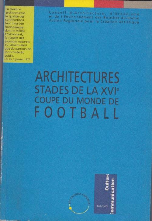 Architectures, stades de la XVIe coupe du monde de football