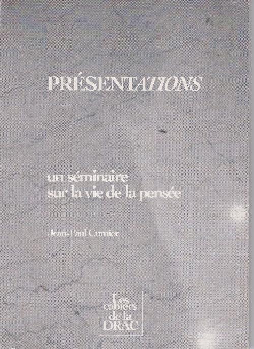 Les cahiers de la DRAC n°3 - Présentations, un séminaire sur la vie de la pensée