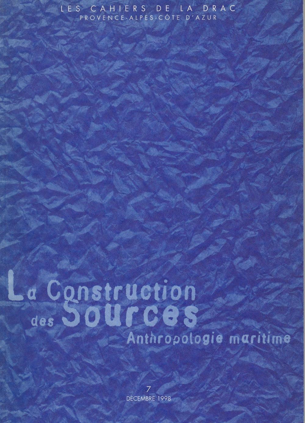 Les cahiers de la DRAC n°7 - La construction des sources, anthropologie maritime