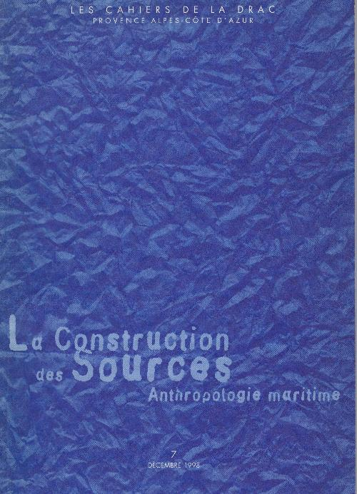 Les cahiers de la DRAC n°7 - La construction des sources, anthropologie maritime