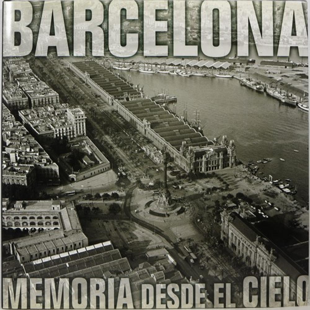 Barcelona memoria desde el Cielo
