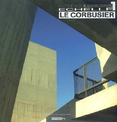 Echelle 1 Le Corbusier : Expérience et réalisation pédagogique.