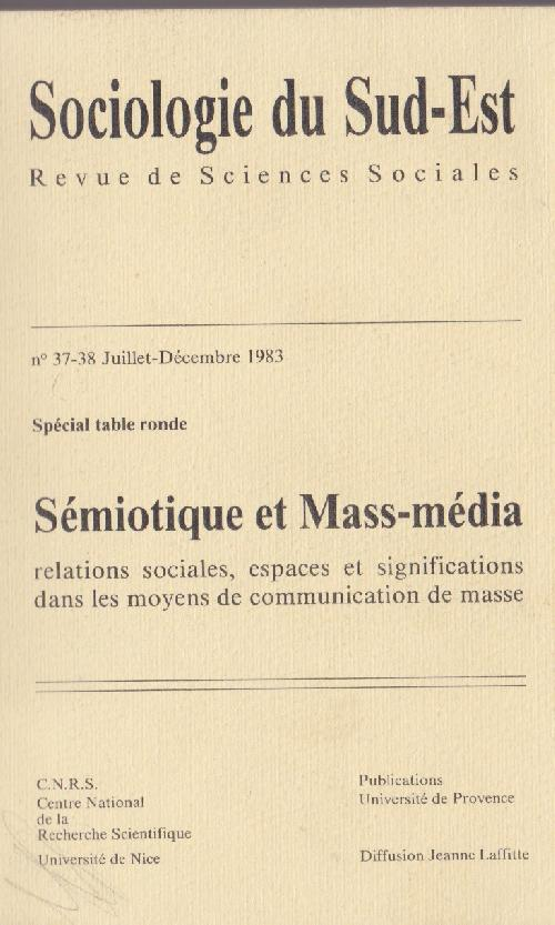 Sociologie du Sud-Est n°37 - 38. Sémiotique et Mass Média