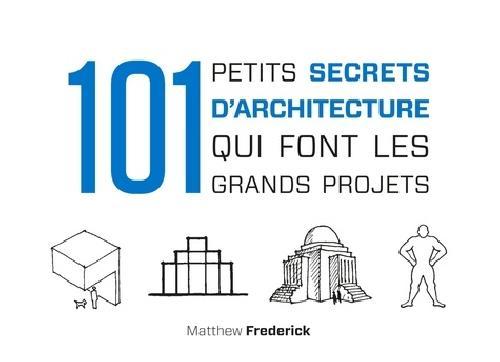 101 petits secrets d'architecture qui font les grands projets