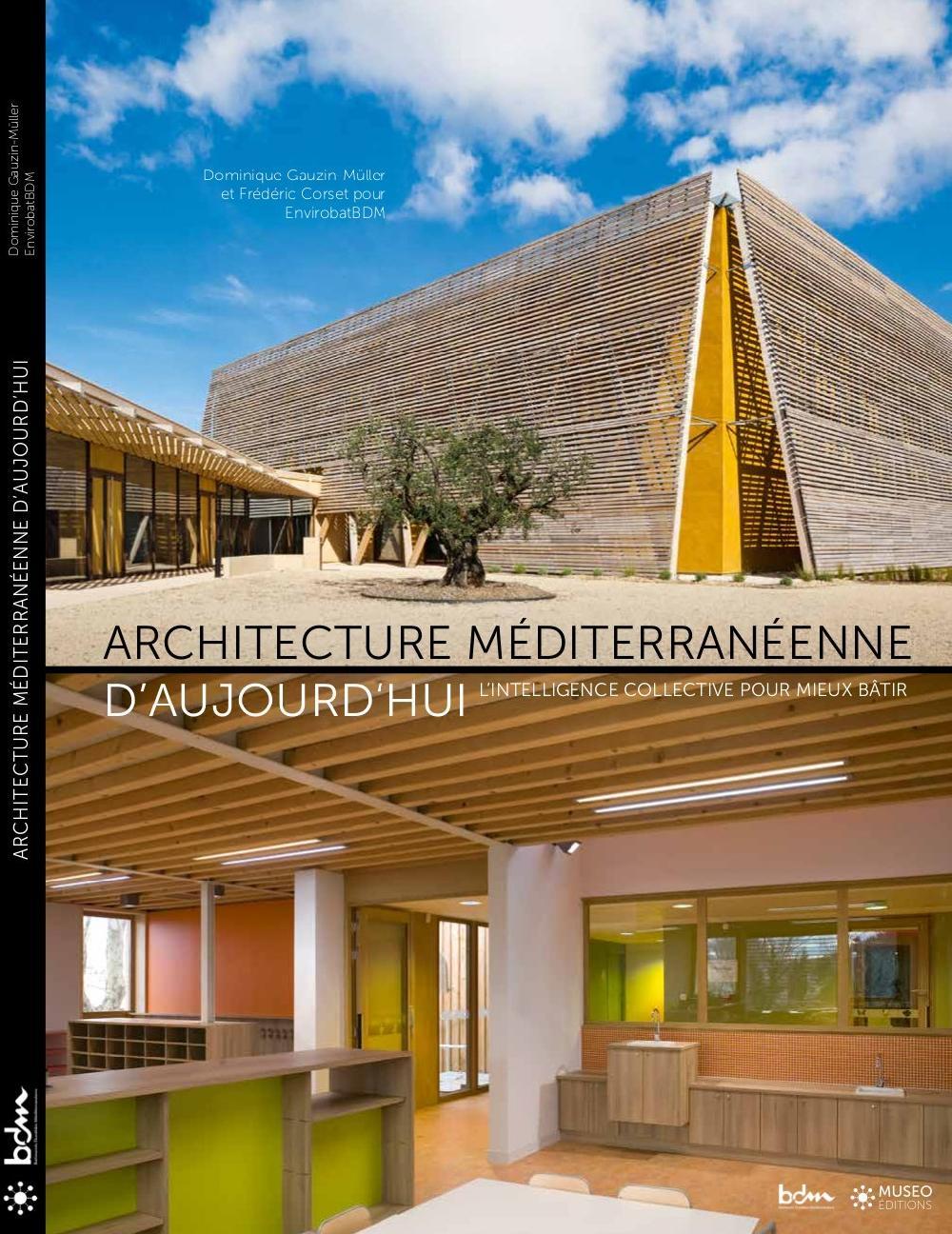 Architecture méditerranéenne d'aujourd'hui - L'intelligence collective pour mieux bâtir