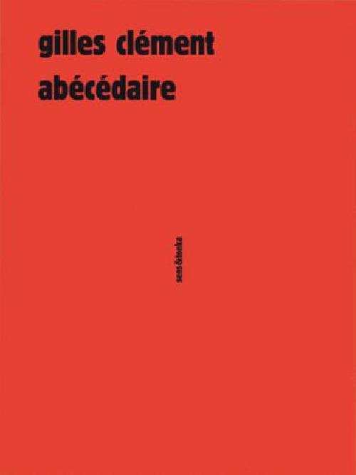 Abécédaire - Gilles Clément