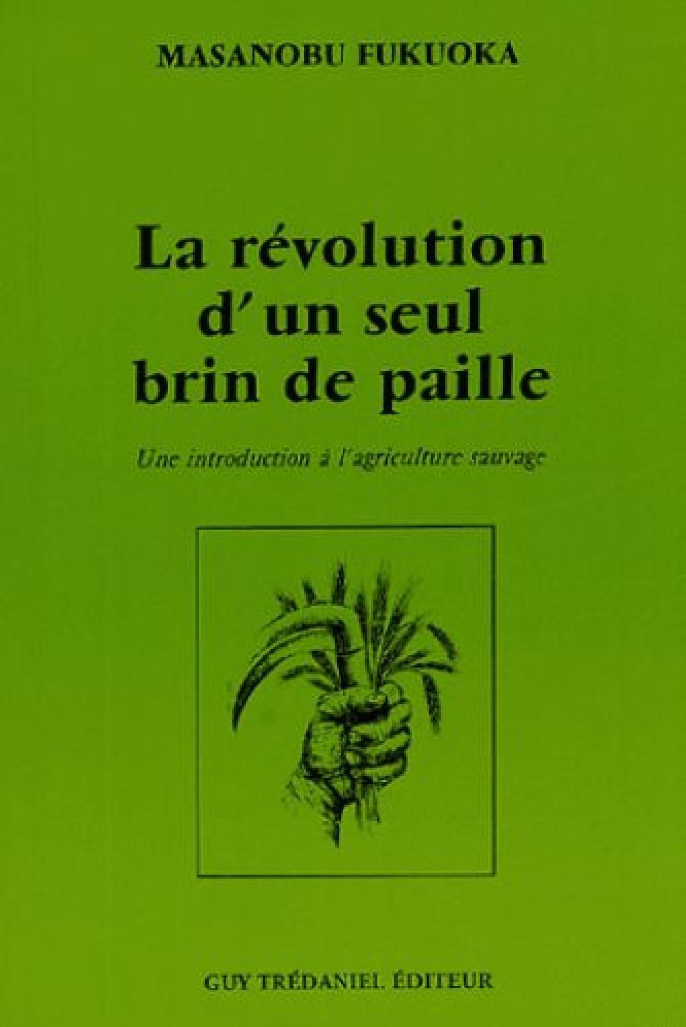 La révolution d'un seul brin de paille - Une introduction à l'agriculture sauvage