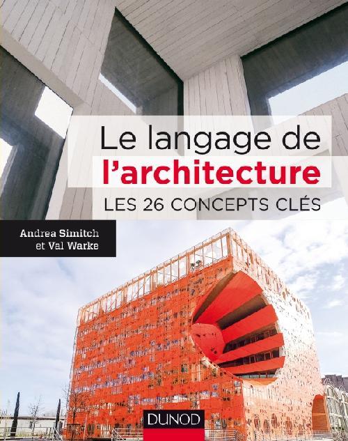 Le langage de l'architecture. Les 26 concepts clés
