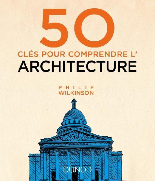 50 clés pour comprendre l'architecture