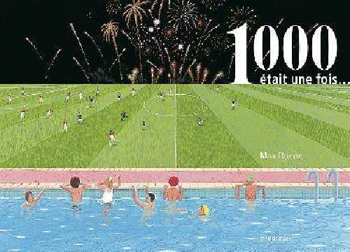 1000 était une fois