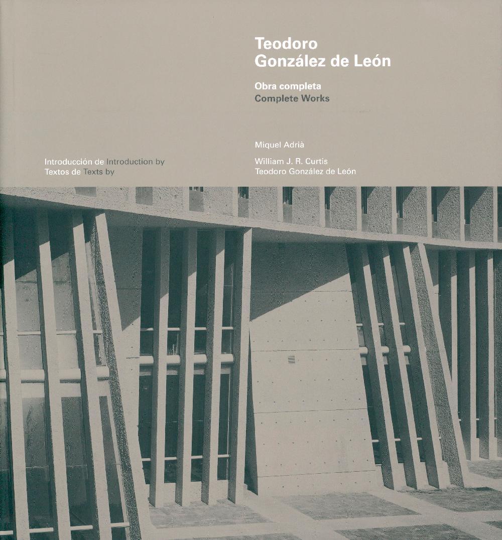 Teodoro Gonzalez De Leon: Complete Works