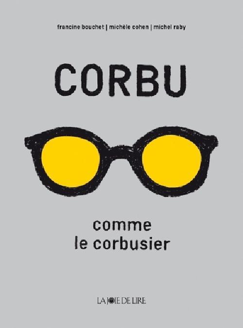 Corbu comme Le Corbusier