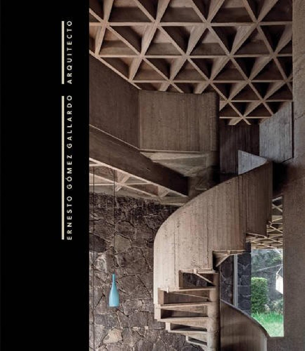 Ernesto Gomez Gallardo: Architect