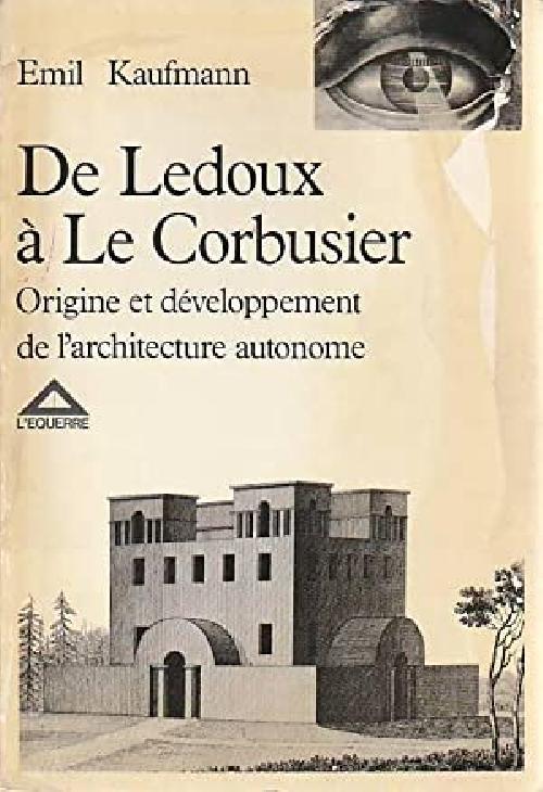 De Ledoux à Le Corbusier