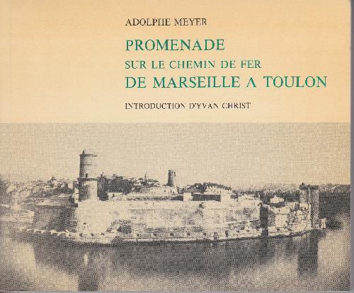 Promenade sur le chemin de fer de Marseille à Toulon