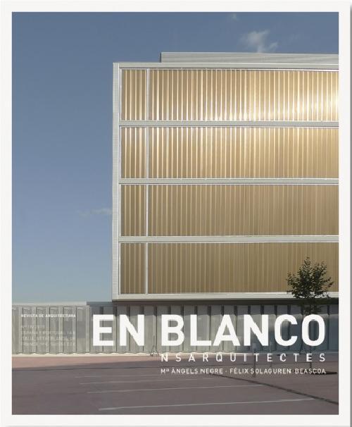 En Blanco 18 : ns Arquitectes Mª Àngels Negre y Félix Solaguren-Beascoa