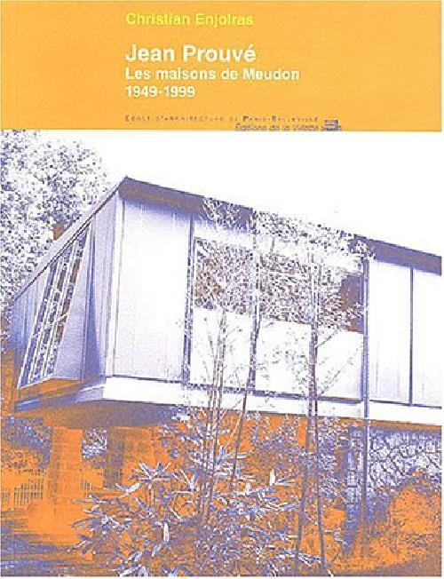 Jean Prouvé - Les maisons de Meudon 1949-1999