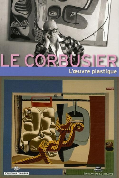 L'oeuvre plastique. Le Corbusier
