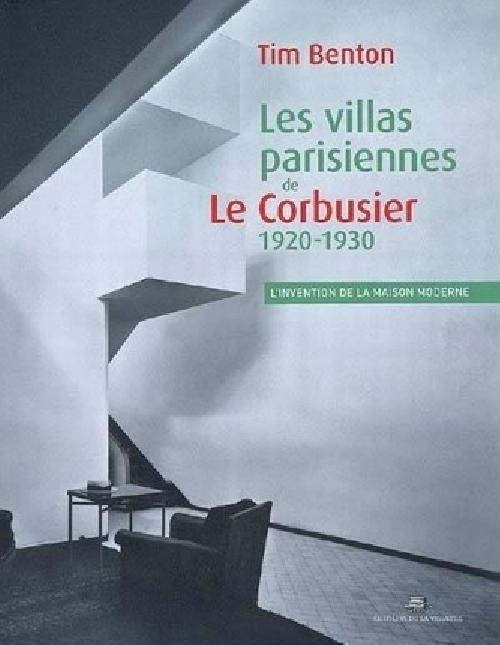 Les villas parisiennes de Le Corbusier et Pierre Jeanneret, 1920-1930