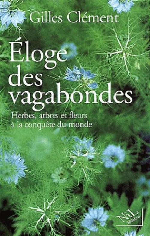 Eloge des vagabondes. Herbes, arbres et fleurs à la conquête du monde