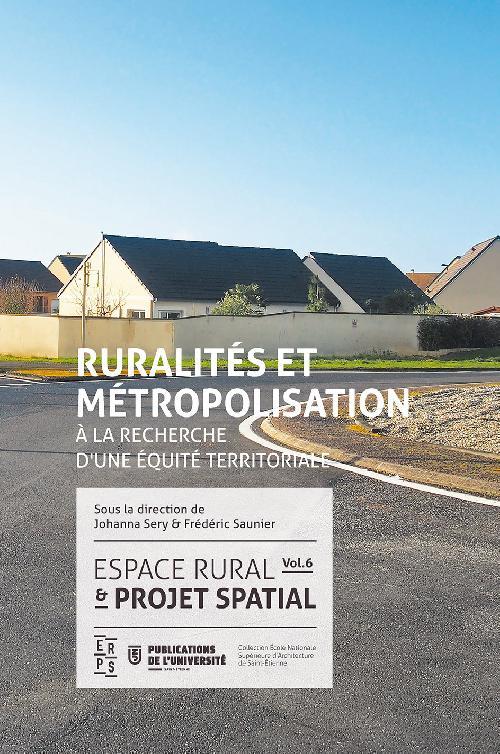 Espace rural & projet spatial - Volume 6, Ruralités et métropolisation : à la recherche d'une éq