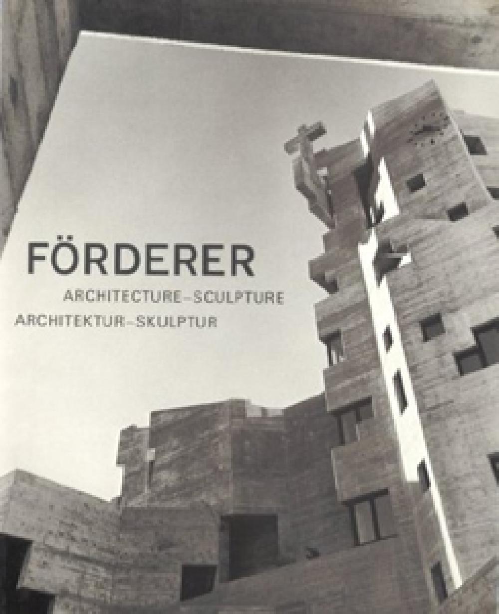 Walter M Förderer Architecture - Sculpture