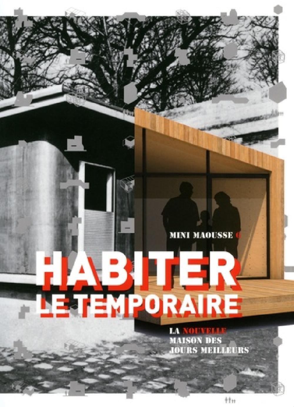 Habiter le temporaire - La nouvelle maison des jours meilleurs