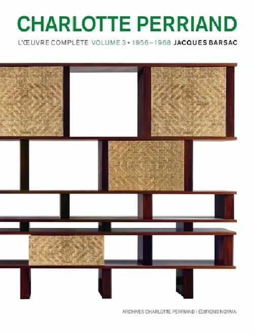 Charlotte Perriand - L'oeuvre complète Volume 3, 1956-1968