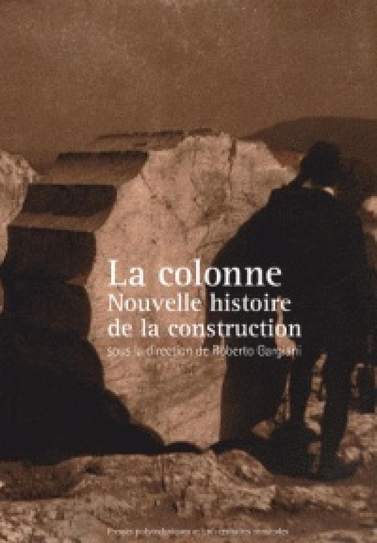 La colonne - Nouvelle histoire de la construction