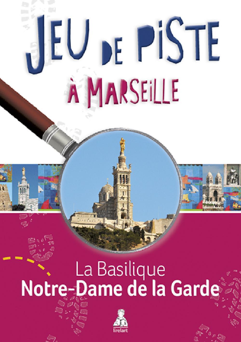 La Basilique Notre-Dame de la Garde  (Jeu de piste à Marseille)