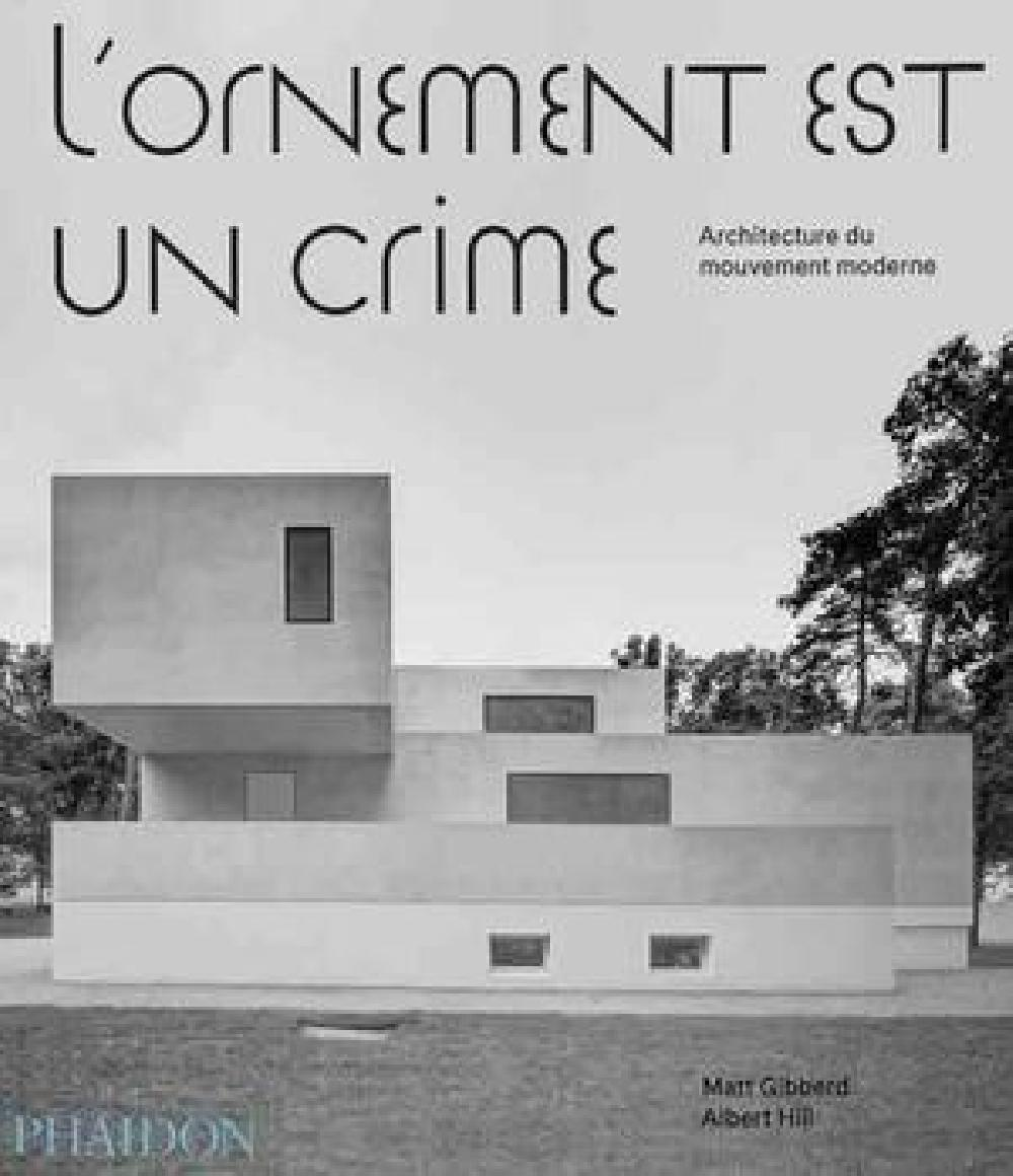 L'ornement est un crime - Architecture du mouvement moderne