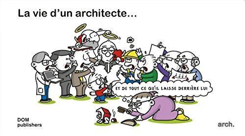 La vie d'un architecte ... et de tout ce qu'il laisse derrière lui