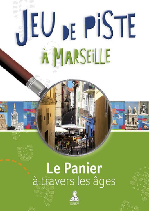 Le Panier à travers les âges (Jeu de piste à Marseille)