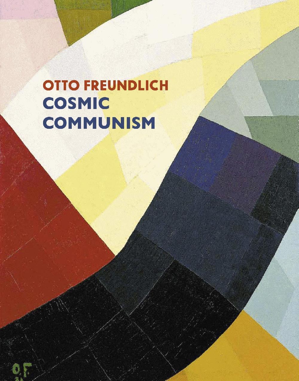 Otto Freundlich: cosmic communism (Relié)
