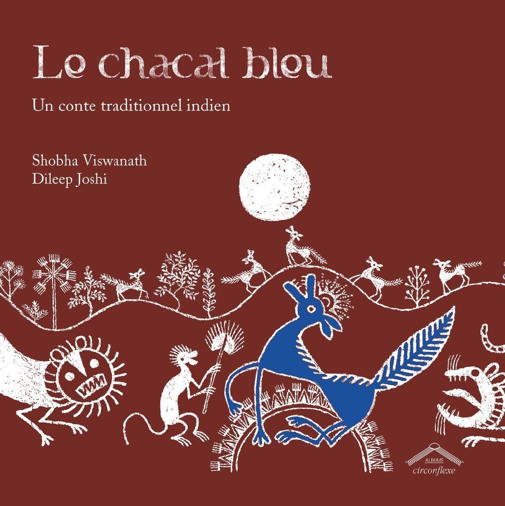 Le chacal bleu - Un conte traditionnel indien