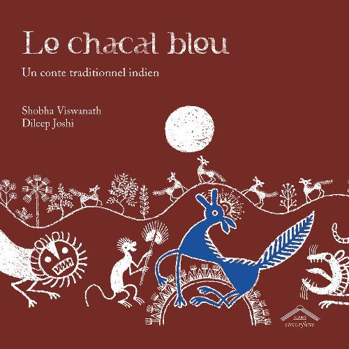 Le chacal bleu - Un conte traditionnel indien