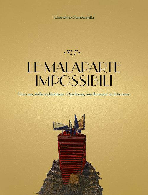 The Unreals Malaparte: One House, One Thousand Architectures