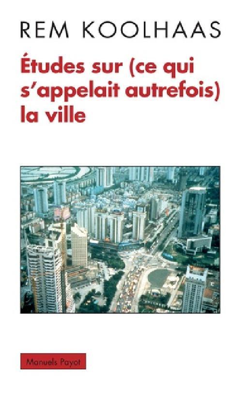 Études sur (ce qui s'appelait autrefois) la ville