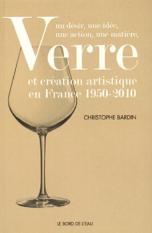 Verre et création artistique en France 1950-2010