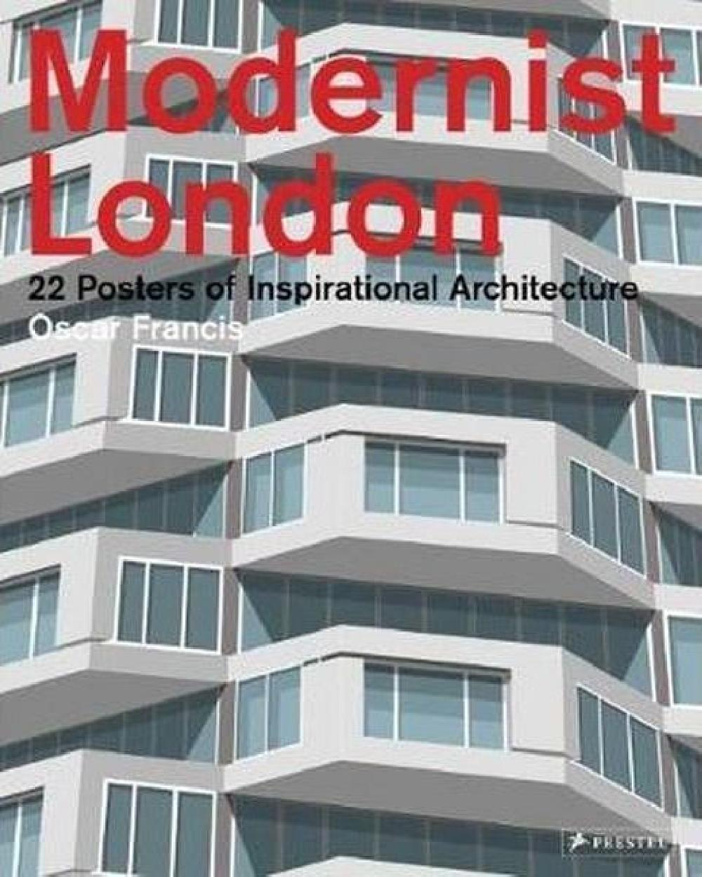 Modernist London: 22 Posters of Inspirational Architecture by Oscar Francis