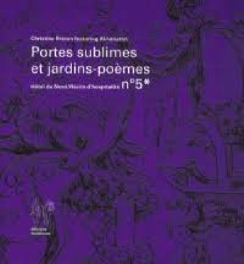 Récits d'Hospitalité n°5 Portes sublimes et jardins-poèmes