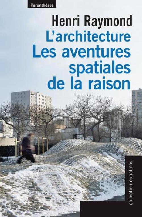 L'architecture - Les aventures spatiales de la raison