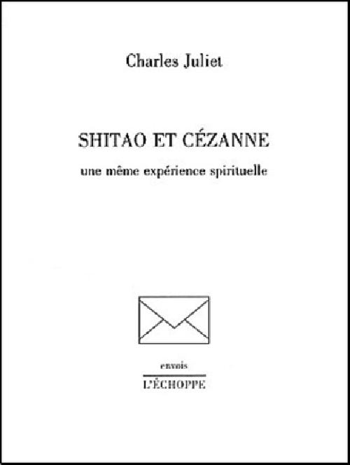 Shitao et Cézanne - Une même expérience spirituelle