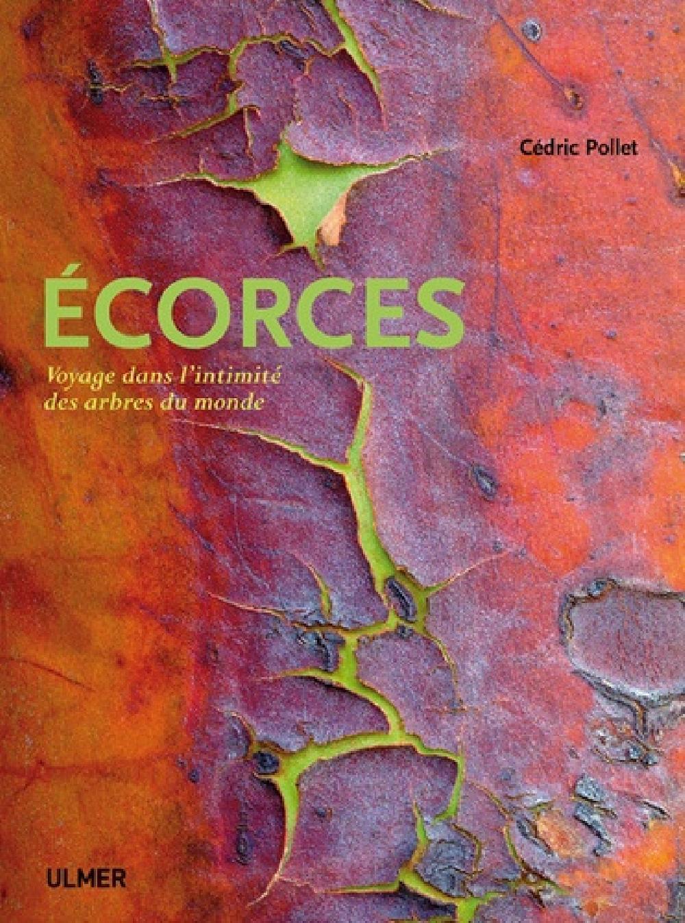 Ecorces - Voyage dans l'intimité des arbres du monde