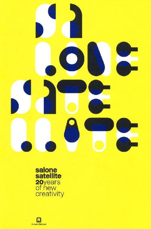Salone Satellite - 20 Years Of New Creativity